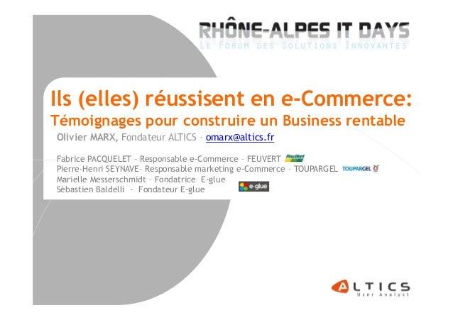 Ils (elles) réussisent en e-Commerce: Témoignages pour construire un Business rentable Olivier MARX, Fondateur ALTICS – om...