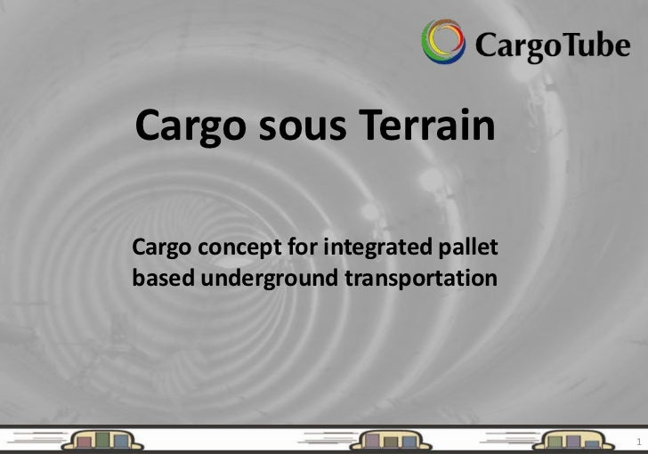 Cargo sous TerrainCargo concept for integrated palletbased underground transportation                                      1