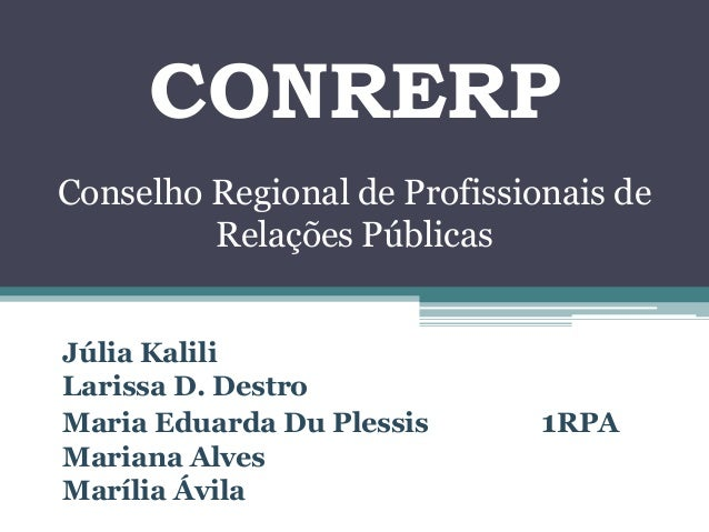 CONRERPConselho Regional de Profissionais de         Relações PúblicasJúlia KaliliLarissa D. DestroMaria Eduarda Du Plessi...