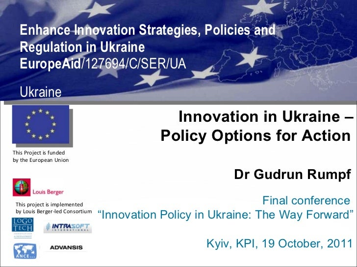 Enhance Innovation Strategies, Policies and Regulation in Ukraine  EuropeAid /127694/C/SER/UA Ukraine This project is impl...