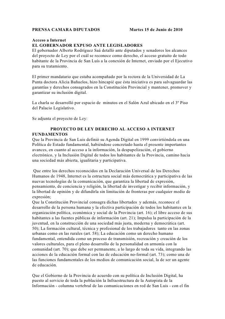 PRENSA CAMARA DIPUTADOS                                Martes 15 de Junio de 2010  Acceso a Internet EL GOBERNADOR EXPUSO ...