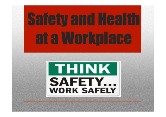Safety and Health at a Workplace