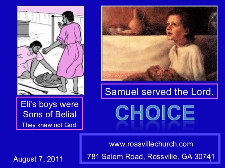 www.rossvillechurch.com 781 Salem Road, Rossville, GA 30741 August 7, 2011 Eli's boys were Sons of Belial They knew not Go...