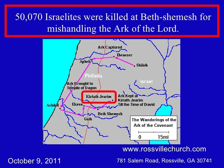 www.rossvillechurch.com 781 Salem Road, Rossville, GA 30741 50,070 Israelites were killed at Beth-shemesh for mishandling ...