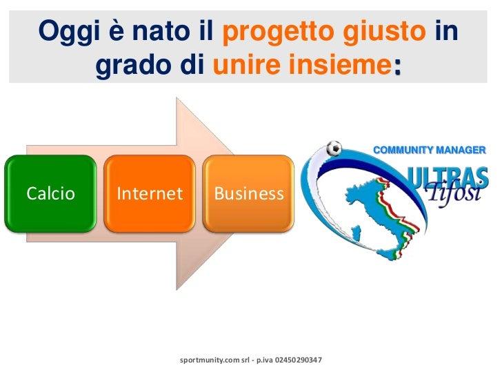 sportmunity.com srl - p.iva 02450290347<br />COMMUNITY MANAGER<br />Oggi è nato il progetto giusto in grado di unire insie...