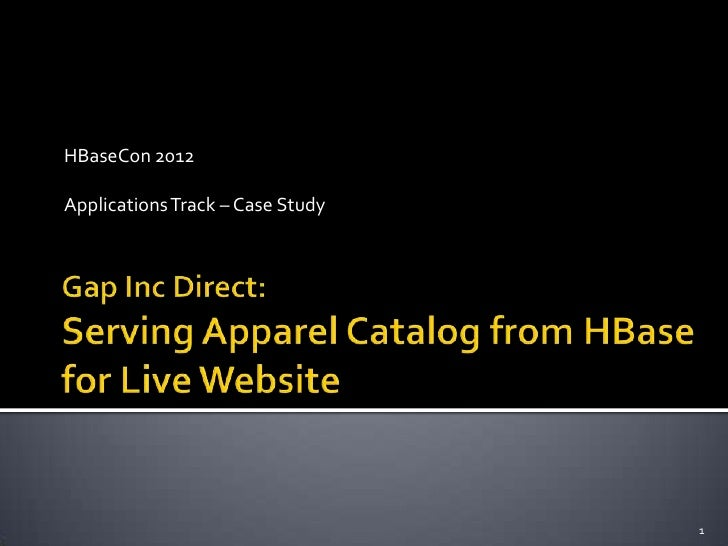 HBaseCon 2012Applications Track – Case Study                                  1