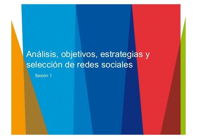 Análisis, objetivos, estrategias y selección de redes sociales   Sesión 1