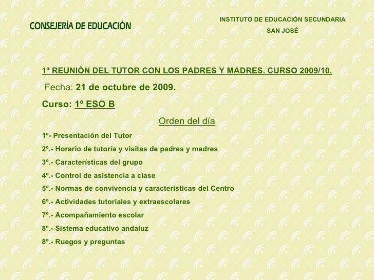 <ul>INSTITUTO DE EDUCACIÓN SECUNDARIA SAN JOSÉ </ul><ul>1ª REUNIÓN DEL TUTOR CON LOS PADRES Y MADRES. CURSO 2009/10. Fecha...