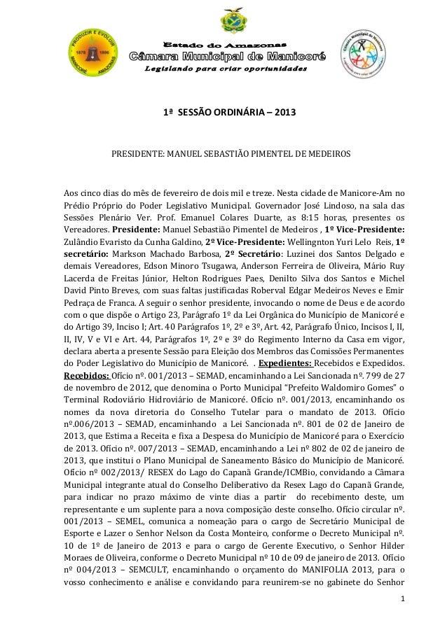 1ª SESSÃO ORDINÁRIA – 2013  PRESIDENTE: MANUEL SEBASTIÃO PIMENTEL DE MEDEIROS  Aos cinco dias do mês de fevereiro de dois ...