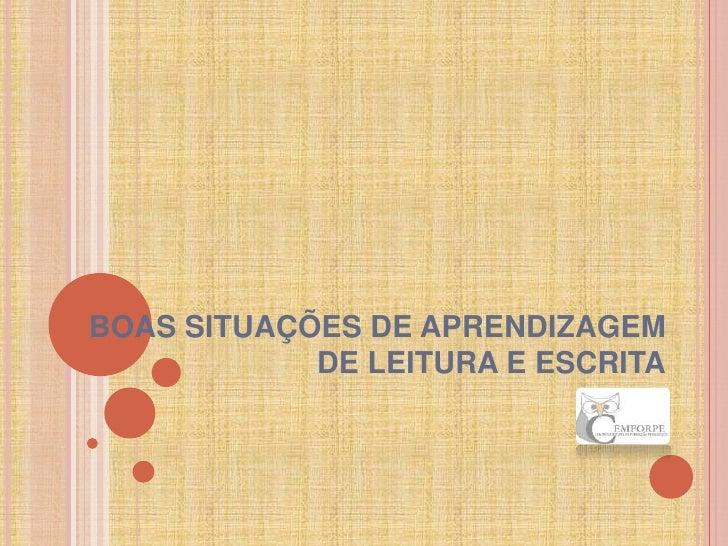 BOAS SITUAÇÕES DE APRENDIZAGEM            DE LEITURA E ESCRITA