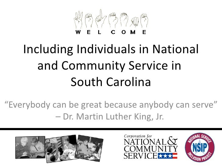 """Including Individuals in National and Community Service in  South Carolina """" Everybody can be great because anybody can se..."""