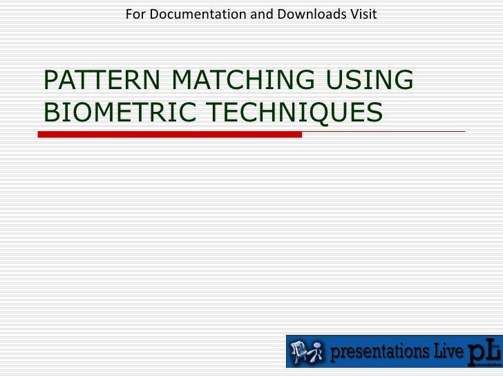 1 spattern matching using biometric techniques