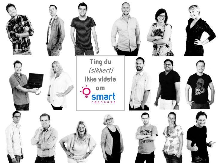Ting du (sikkert) ikke ved om SmartResponse (dansk)