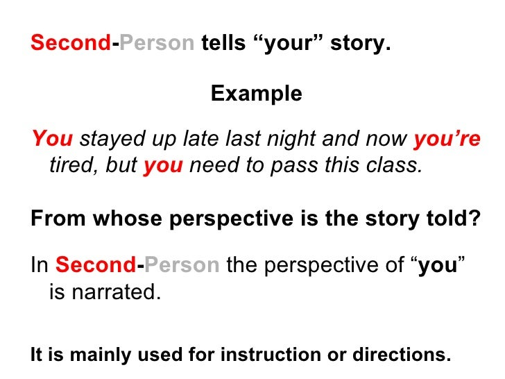 1st person narrative A stream of consciousness gives the (typically first-person) narrator's perspective by attempting to replicate the thought processes—as opposed to simply the actions and spoken words—of the.