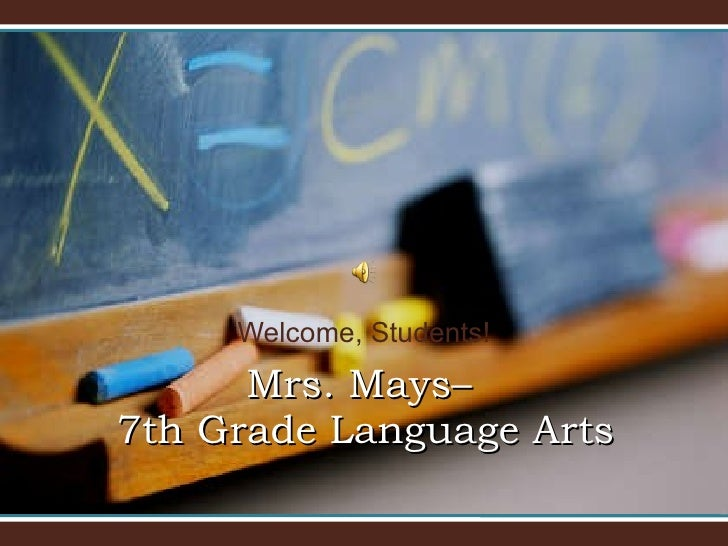 Welcome, Students! Mrs. Mays–  7th Grade Language Arts