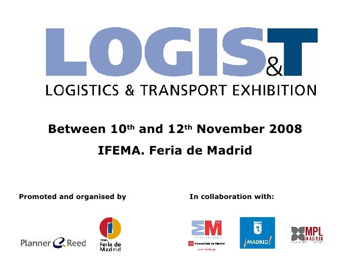 Between 10 th  and 12 th  November 2008 IFEMA. Feria de Madrid Promoted and organised by   In collaboration with: