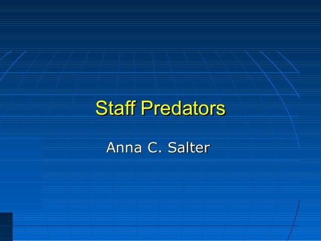 Staff PredatorsStaff Predators Anna C. SalterAnna C. Salter