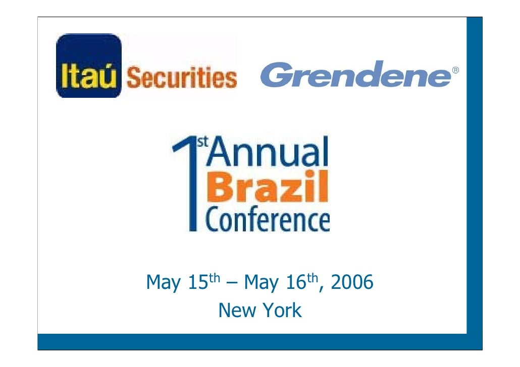 Grendene - 1st Annual Brazil Conference Itaú Securies