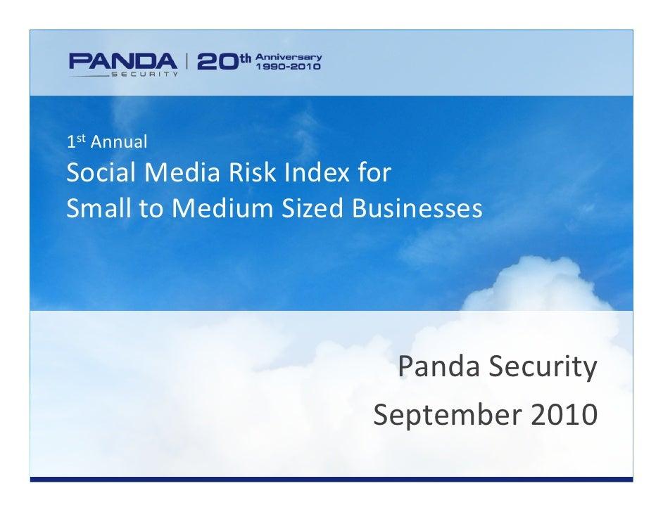 1st Annual SocialMediaRiskIndexfor SmalltoMediumSizedBusinesses                                    PandaSecurity ...