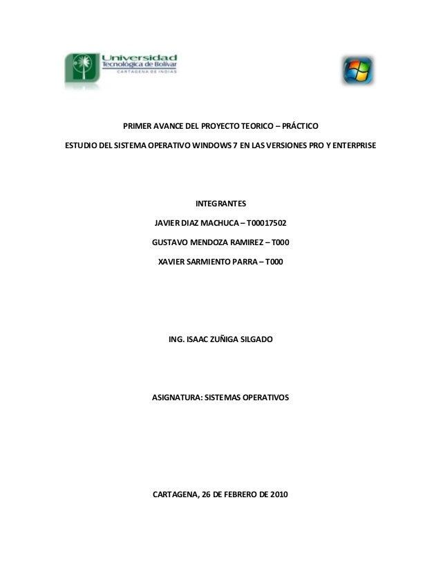 PRIMER AVANCE DEL PROYECTO TEORICO – PRÁCTICO ESTUDIO DEL SISTEMA OPERATIVO WINDOWS 7 EN LAS VERSIONES PRO Y ENTERPRISE IN...
