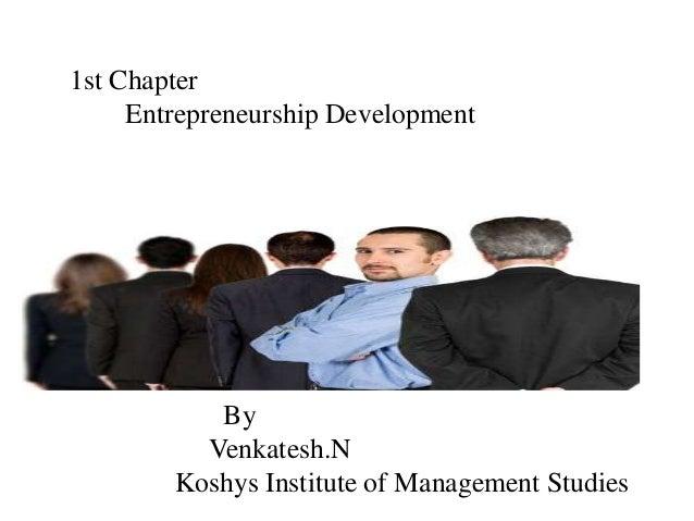 1st Chapter Entrepreneurship Development By Venkatesh.N Koshys Institute of Management Studies