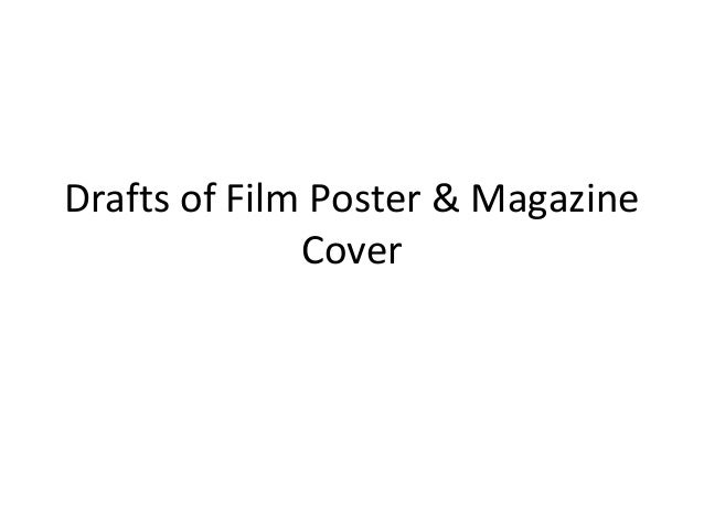 Drafts of Film Poster & Magazine              Cover