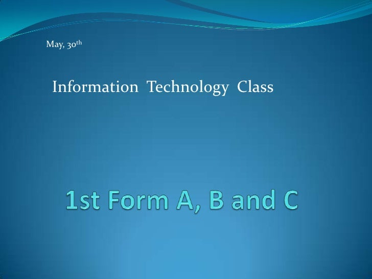 May, 30th Information Technology Class