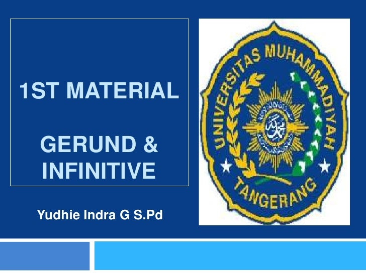 1ST MATERIAL GERUND & INFINITIVE Yudhie Indra G S.Pd