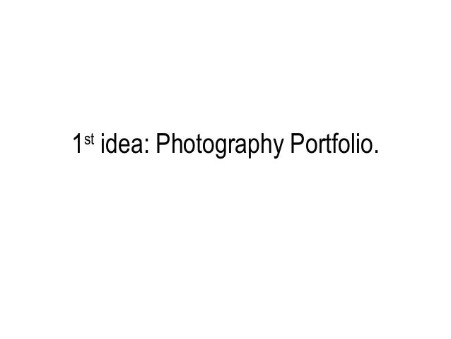 1st idea: Photography Portfolio.