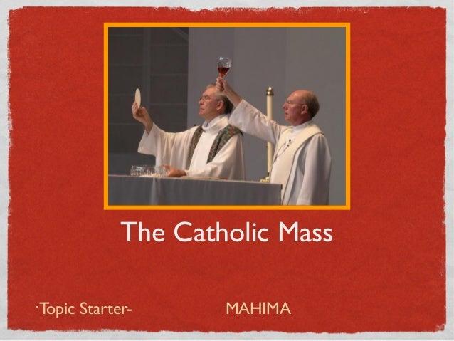 The Catholic Mass Topic Starter-  •  MAHIMA