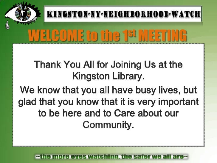 WELCOME to the 1st MEETING<br />Thank You All for Joining Us at the Kingston Library. <br />We know that you all have busy...
