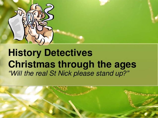"""History Detectives Christmas through the ages """"Will the real St Nick please stand up?"""""""