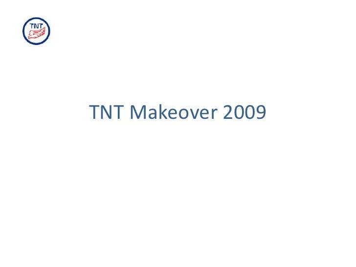 TNT Makeover 2009