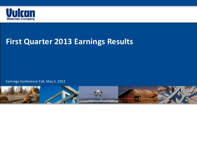 First Quarter 2013 Earnings Results Earnings Conference Call, May 2, 2013