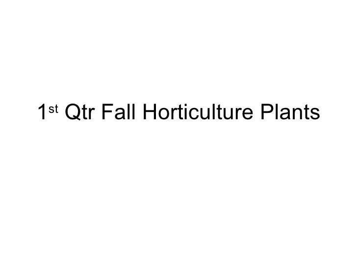1 st  Qtr Fall Horticulture Plants