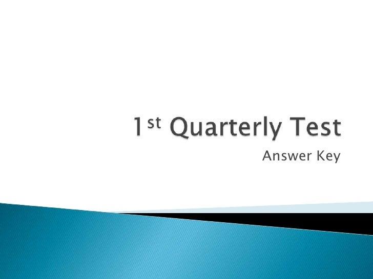 1st Quarterly Test<br />Answer Key<br />
