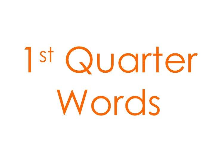 1 st  Quarter Words