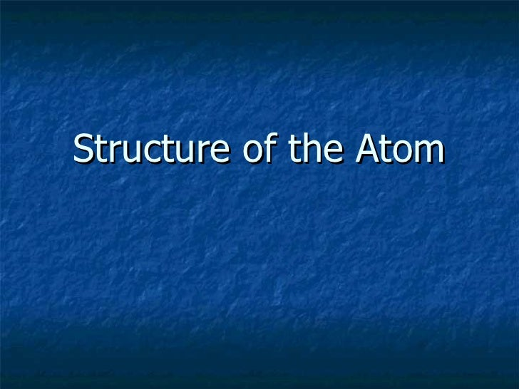 1 structure of the atom