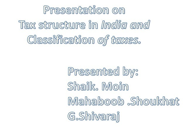 Structure of taxation and classification of taxes