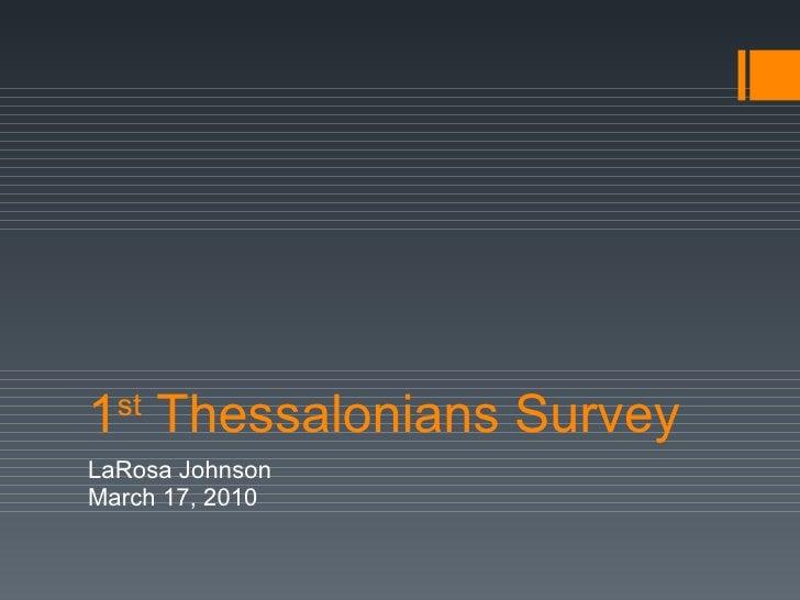1 st  Thessalonians Survey LaRosa Johnson March 17, 2010