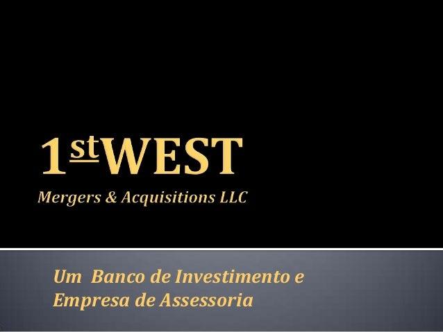Um Banco de Investimento eEmpresa de Assessoria