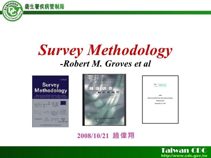 Survey Methodology -Robert M. Groves et al 2008/10/21  趙偉翔