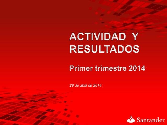 Actividades y Resultados 1T14 Banco Santander