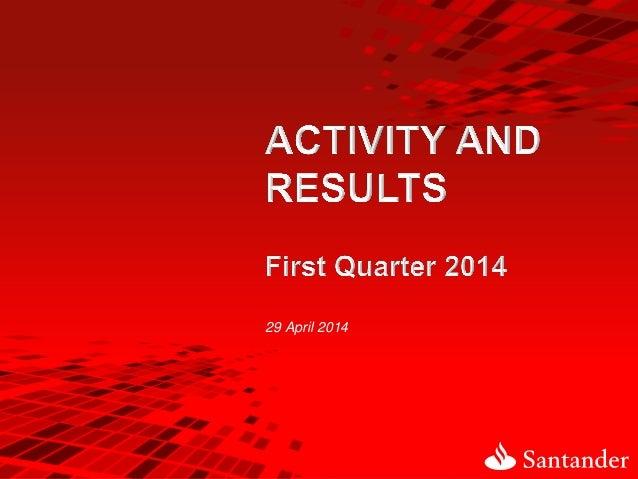 Activity and Results 1T14 Banco Santander