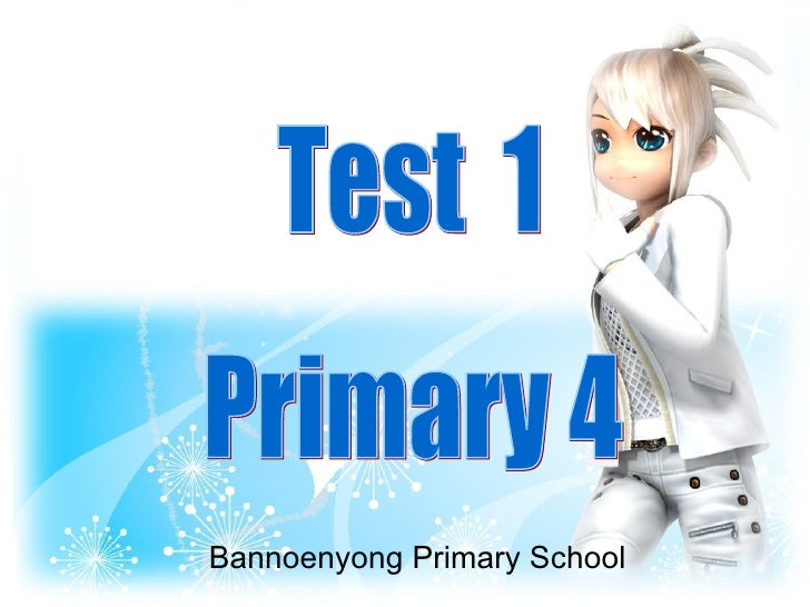 Test  1 Primary 4 Bannoenyong Primary School