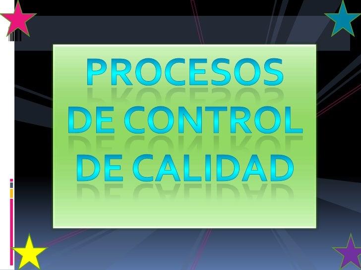 Procesos de control de calidad<br />