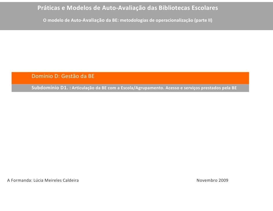 Práticas e Modelos de Auto-Avaliação das Bibliotecas Escolares                  O modelo de Auto-Avaliação da BE: metodolo...
