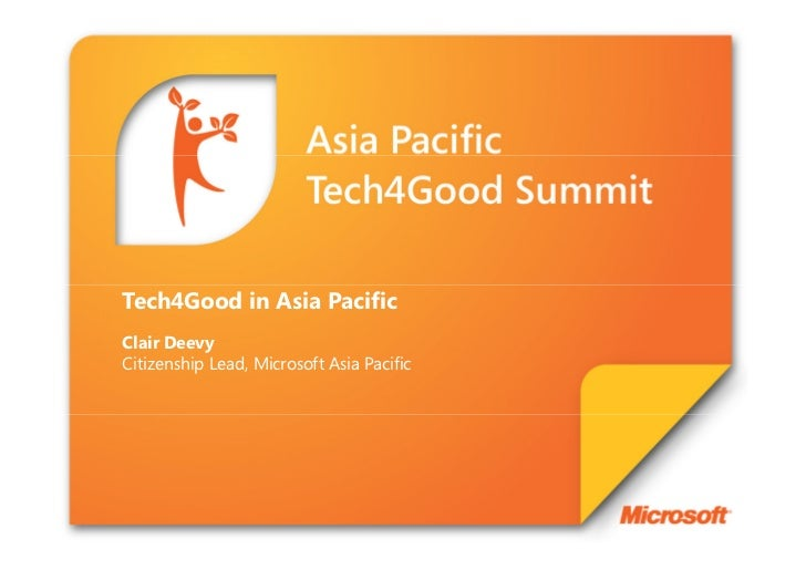 Tech4Good in Asia PacificClair DeevyCitizenship Lead, Microsoft Asia Pacific