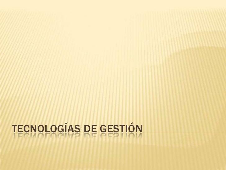 Tecnologías de Gestión<br />