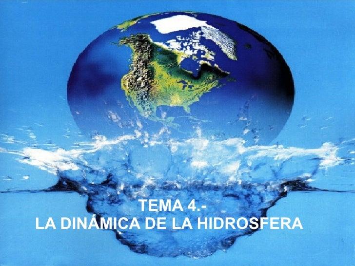 TEMA 4.-  LA DINÁMICA DE LA HIDROSFERA